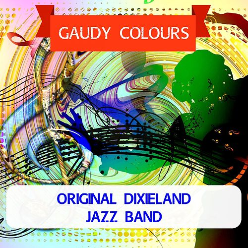 Gaudy Colours by Original Dixieland Jazz Band