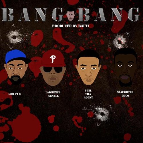 Bang Bang (feat. God Pt.3, Phil Tha Agony, Slaughter Rico & Lawrence Arnell) de Balti