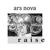 Play & Download Raise by Ars Nova | Napster