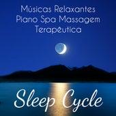 Play & Download Sleep Cycle - Músicas Relaxantes Piano Spa Massagem Terapêutica para Relaxamento Profundo Meditação Diária e Dormir Bem by Sleep Music System | Napster