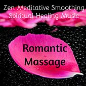 Romantic Massage - Zen Meditative Smoothing Spiritual Healing Music with Chillout Lounge Calming Sweet Sounds by Pure Massage Music