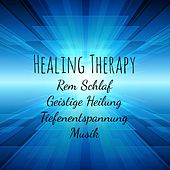 Healing Therapy - Rem Schlaf Geistige Heilung Tiefenentspannung Musik mit Entspannende Instrumental New Age Geräusche by Bedtime Songs Collective