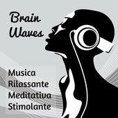 Brain Waves - Musica Rilassante Meditativa Stimolante per Migliorare la Concentrazione Potere della Mente con Suoni Strumentali New Age by Concentration Music Ensemble