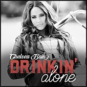 Play & Download Drinkin Alone by Chelsea Bain | Napster