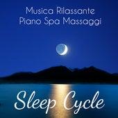 Play & Download Sleep Cycle - Musica Rilassante Piano Spa Massaggi per Profondo Rilassamento Meditazione Guidata e Dormire Bene by Sleep Music System | Napster