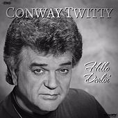 Hello Darlin' by Conway Twitty