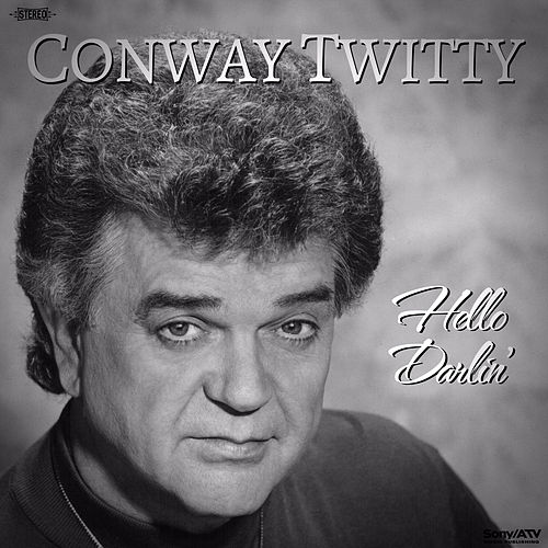 Play & Download Hello Darlin' by Conway Twitty | Napster