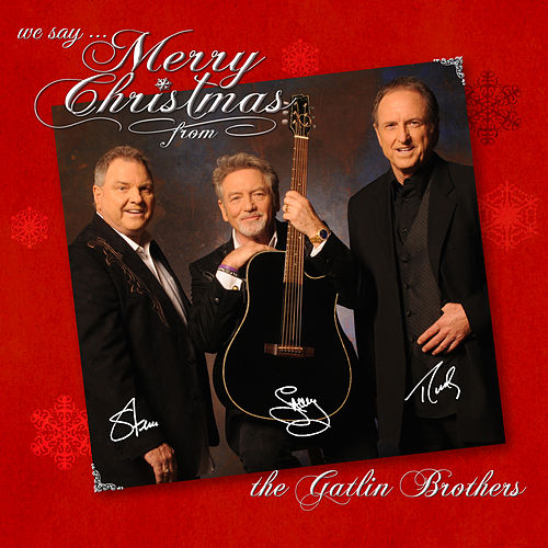 Play & Download We Say Merry Christmas by The Gatlin Brothers | Napster