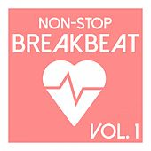 Play & Download Non-Stop Breakbeat, Vol. 1 by Various Artists | Napster