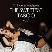 Play & Download The Sweetest Taboo, Vol. 1 (20 Lounge Negligees) by Various Artists | Napster