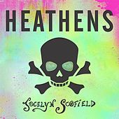 Play & Download Heathens by Jocelyn Scofield | Napster