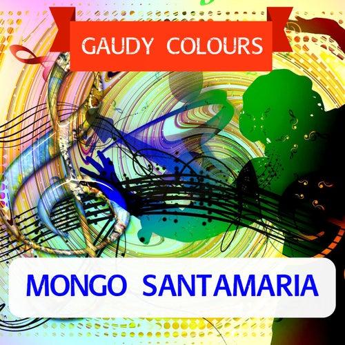 Gaudy Colours de Mongo Santamaria