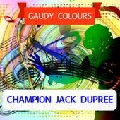 Gaudy Colours von Champion Jack Dupree
