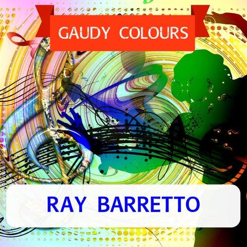 Gaudy Colours von Ray Barretto