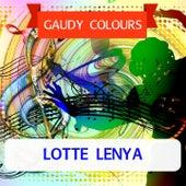 Gaudy Colours van Lotte Lenya