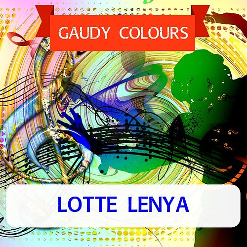 Gaudy Colours von Lotte Lenya