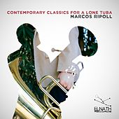 Play & Download Contemporary Classics for a Lone Tuba by Marcos Ripoll | Napster
