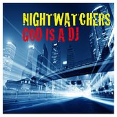 Play & Download God Is A DJ by Nightwatchers | Napster