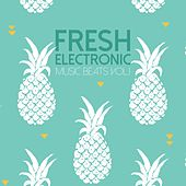 Play & Download Fresh Electronic Music Beats, Vol. 2 by Various Artists | Napster