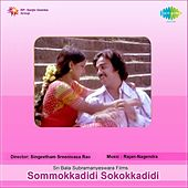 Play & Download Sommokkadidi Sokokkadidi (Original Motion Picture Soundtrack) by Various Artists | Napster