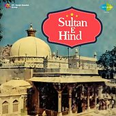Play & Download Sultan-e-Hind (Original Motion Picture Soundtrack) by Sabri Brothers | Napster