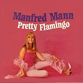 Play & Download Pretty Flamingo by Manfred Mann | Napster