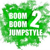 Boom Boom Jumpstyle, Vol. 2 by Various Artists