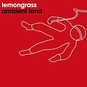 Play & Download Ambient Land by Lemongrass | Napster