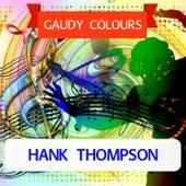Gaudy Colours von Hank Thompson