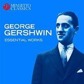 George Gershwin - Essential Works by Various Artists
