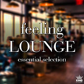 Play & Download Feeling Lounge: Essential Selection by Various Artists | Napster