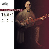 Play & Download The Guitar Wizard by Tampa Red | Napster