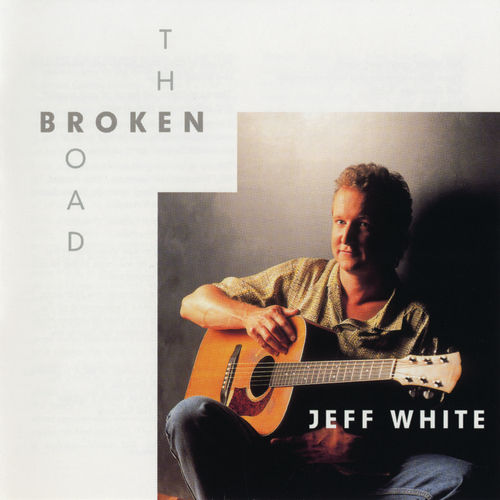 Play & Download The Broken Road by Jeff White | Napster