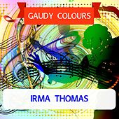 Gaudy Colours by Irma Thomas