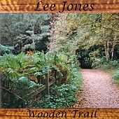 Play & Download Wooden Trail by Lee Jones | Napster
