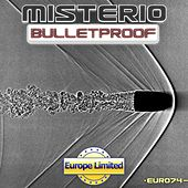 Bulletproof - Single by Misterio