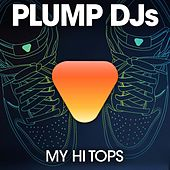 Play & Download My Hi Tops by Plump DJs | Napster