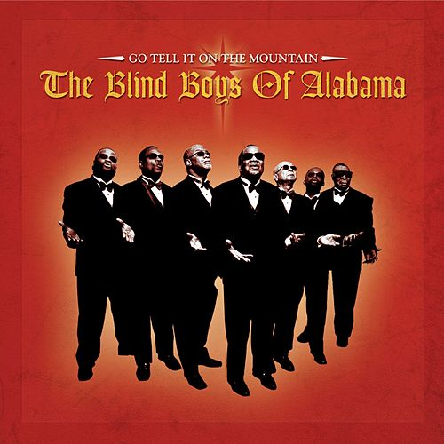 Got Tell It On The Mountain by The Blind Boys Of Alabama