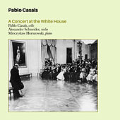 Play & Download A Concert at the White House (Bonus Track Version) by Pablo Casals | Napster