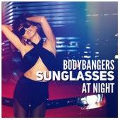 Sunglasses at Night (Radio Edit) by Bodybangers