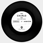 Play & Download Anybody Out There by Charlo | Napster