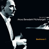 The Art of Arturo Benedetti Michelangeli: Beethoven 1 by Arturo Benedetti Michelangeli