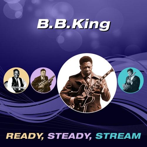 Ready, Steady, Stream von B.B. King