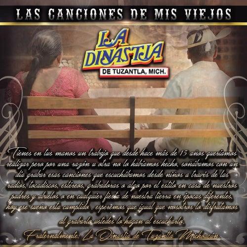 Las Canciones de Mis Viejos by La Dinastia De Tuzantla Mich