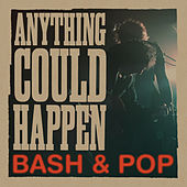 Play & Download Anything Could Happen by Bash And Pop | Napster