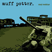 Play & Download Steady Fremdkörper by Muff Potter | Napster