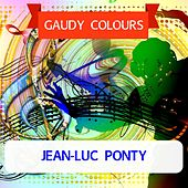 Gaudy Colours by Jean-Luc Ponty