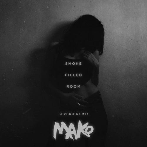 Smoke Filled Room (Severo Remix) by Mako