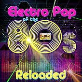 Play & Download Electro Pop of the 80s Reloaded by Various Artists | Napster