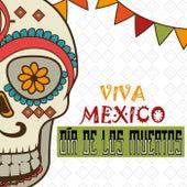 Día de los Muertos - Viva Mexico by Various Artists
